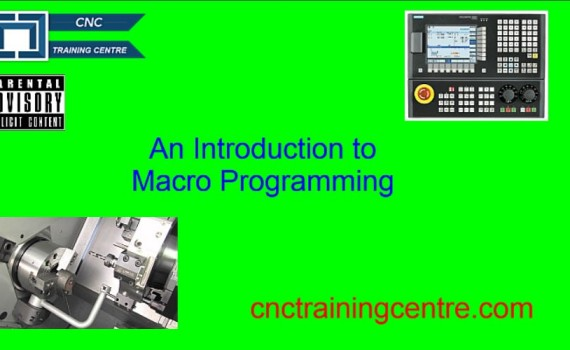 CNC Macro Programming - CNC Training Centre