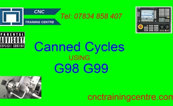 Canned Cycles Using G98 G99 - CNC Training Centre