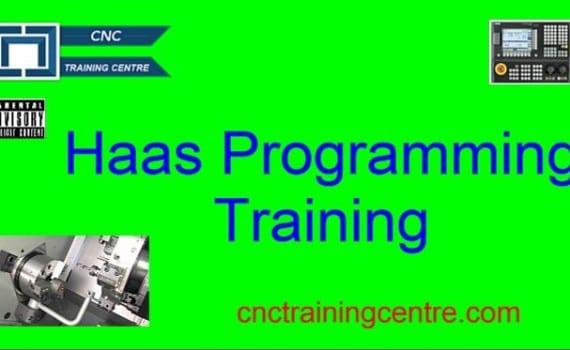 Haas Programming Training - CNC Training Centre