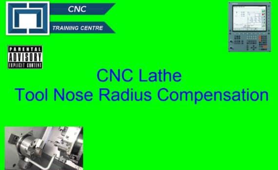 CNC Lathe Tool Nose Radius Compensation - CNC Training Centre