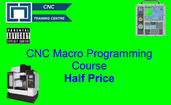 CNC Macro Programming Course Half Price - CNC Training Centre