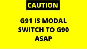 Switch To G90 ASAP